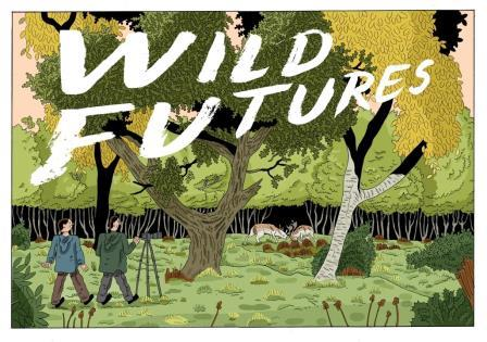 Wild futures – picturing a future to look forward to  (Daniel Locke, artist)