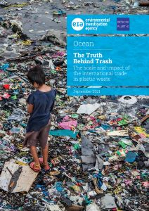 The Truth Behind Trash: The scale and impact of the international trade in plastic waste,